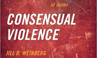 Consensual Violence: Sex, Sports, and the Politics of Injury (Featured Book Series)